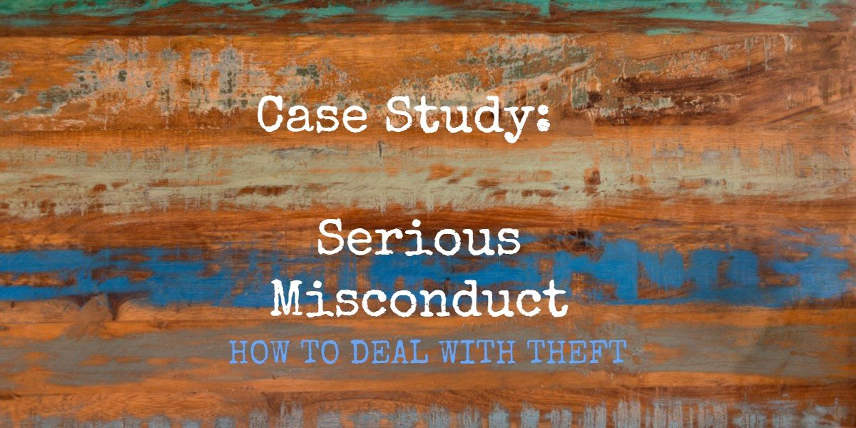 POD HR FORUM: Serious Misconduct – Dealing with Theft (Case Two)