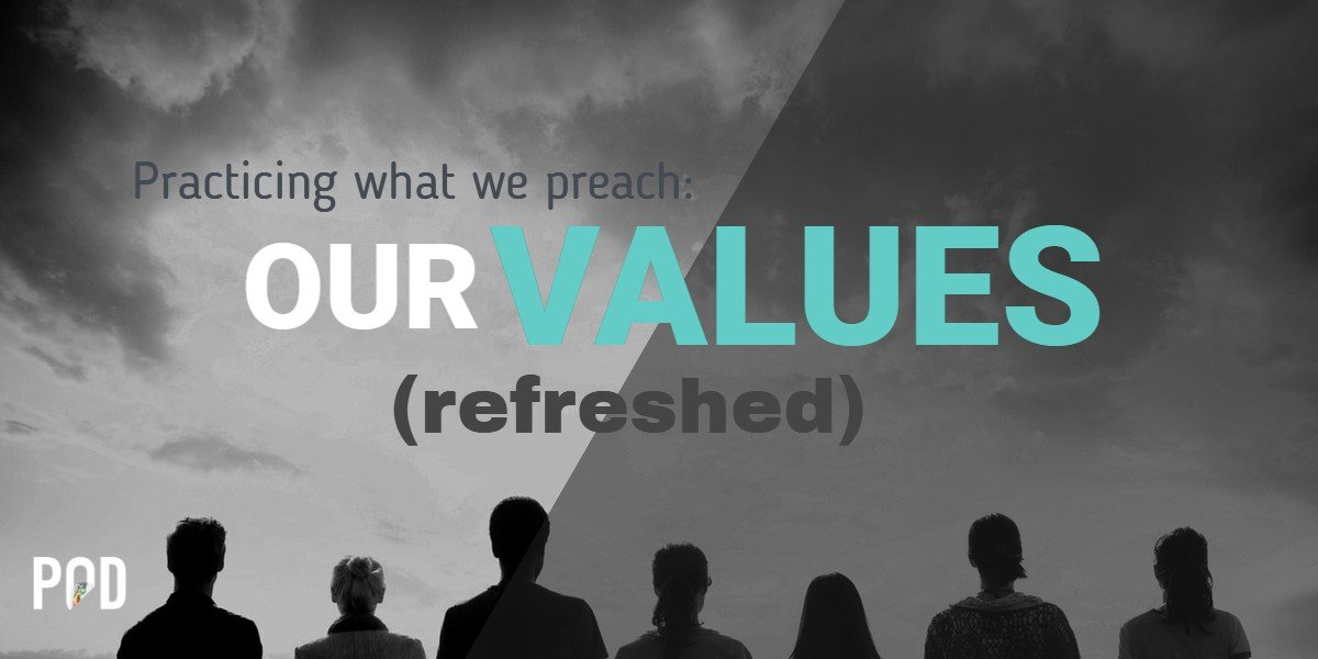 POD Values - POD's new-and-improved Company Values