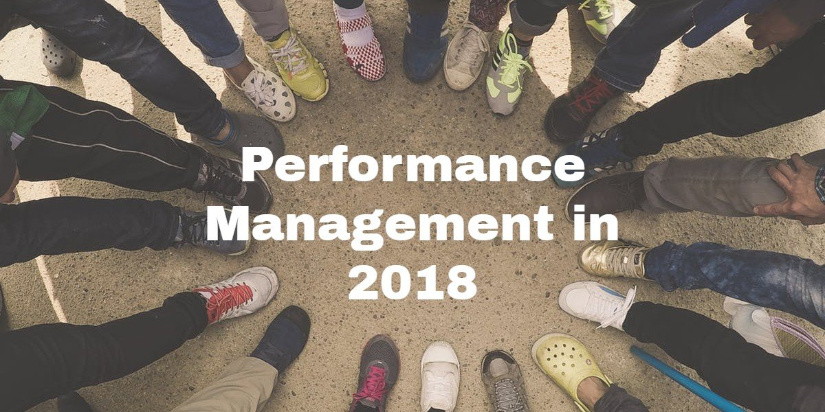 How businesses are 'doing' performance management in 2018