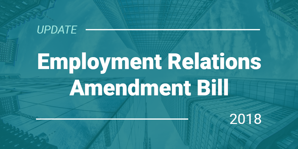 ER Amendment Bill Update - Employment Relations Amendment Bill Update