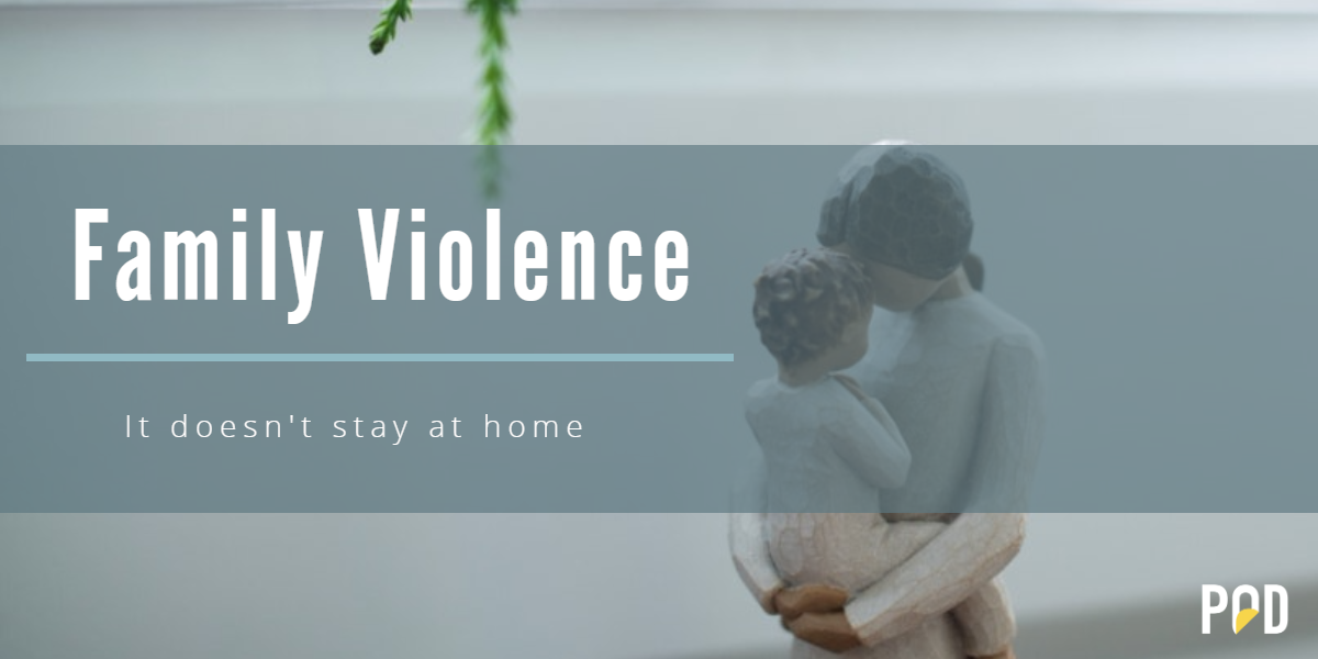 Family Violence – It doesn't stay home