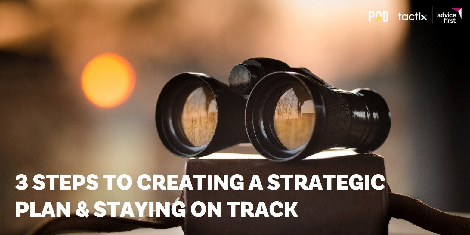 3 Steps to Creating a Strategic Plan and Staying on Track
