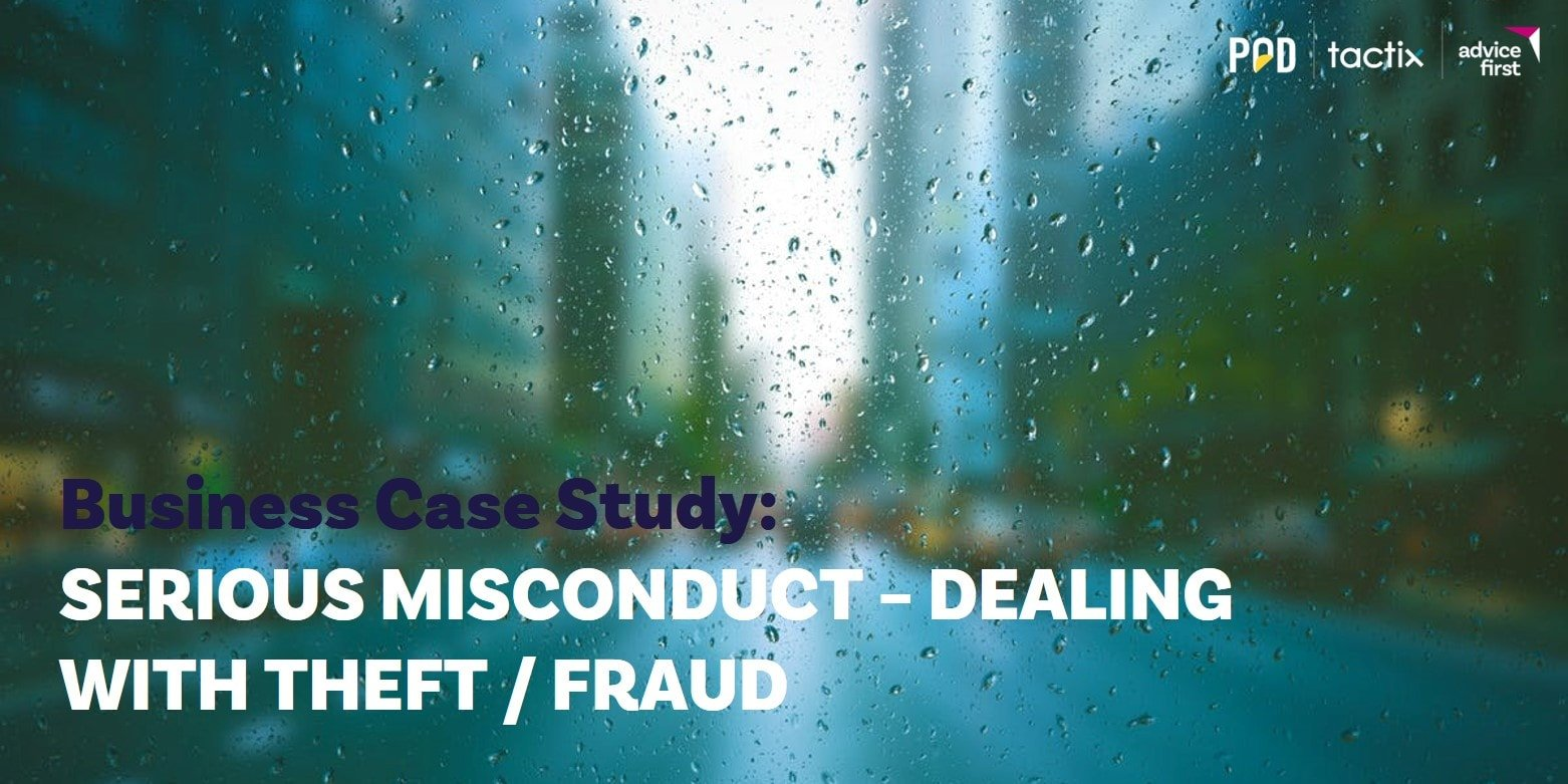 Business Case Study: Serious Misconduct – Dealing with theft / fraud