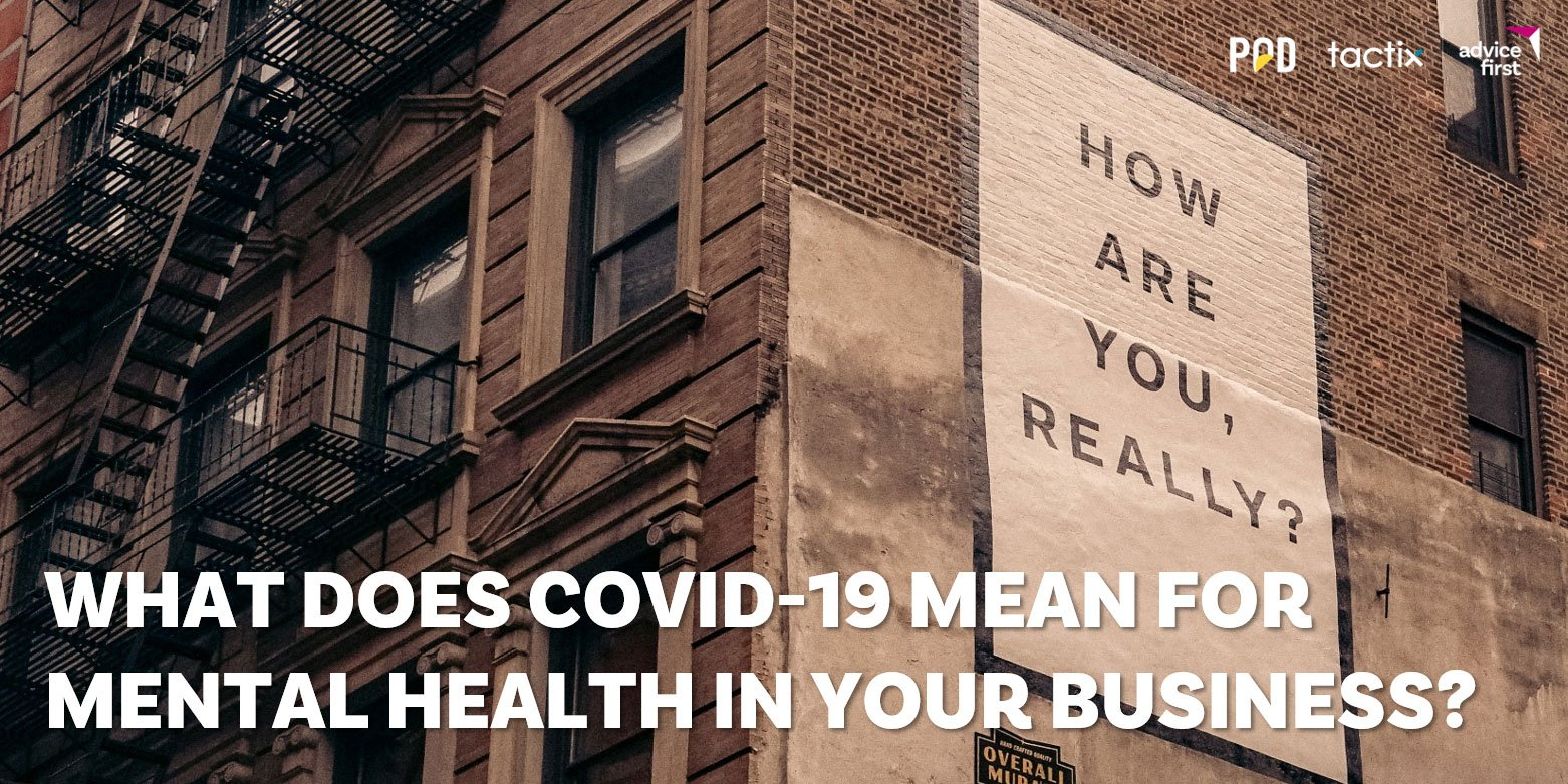 What Does COVID-19 Mean for Mental Health in Your Business?
