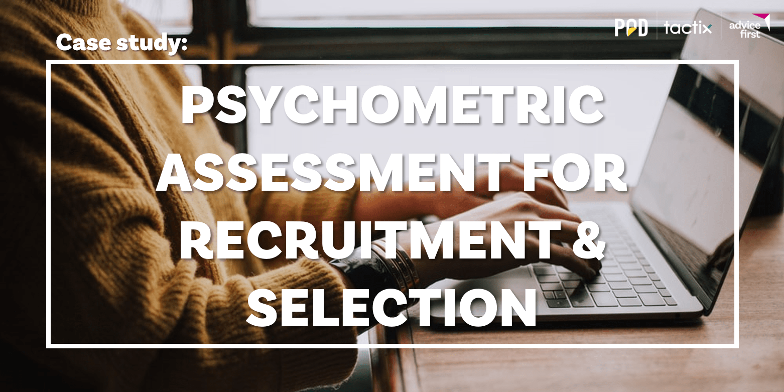 Case Study: Psychometric Assessment for Recruitment & Selection