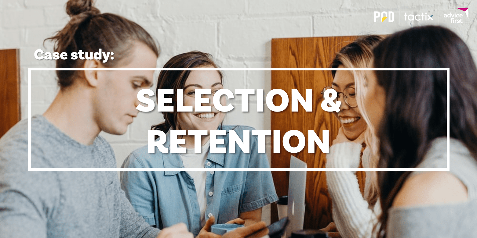 Case Study: Selection & Retention